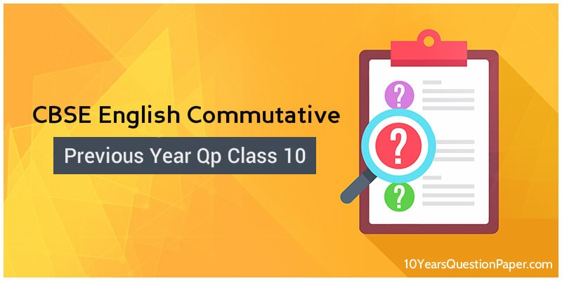 CBSE Class 10 English Previous Year Question Papers with solution