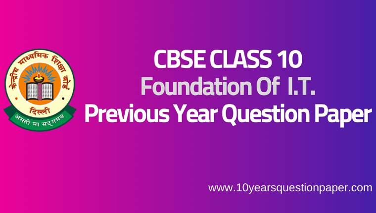 CBSE Class 10 information technology Previous Year Question Papers