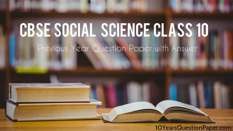 CBSE Class 10 Social Science Previous Year Question Papers