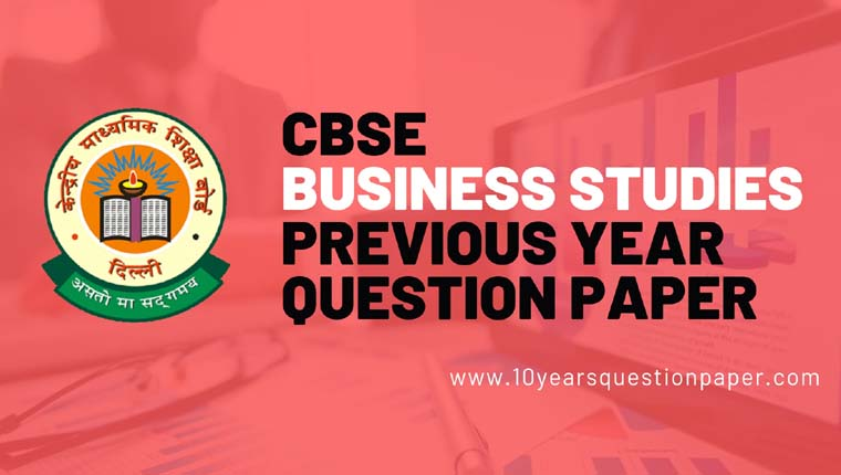 CBSE Class 12 Business Studies Previous Year Question Papers